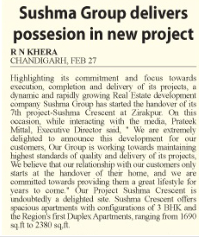 SUSHMA GROUP	DELIVERS POSSESION IN NEW PROJECT